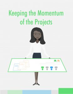 keeping the momentum of the projects