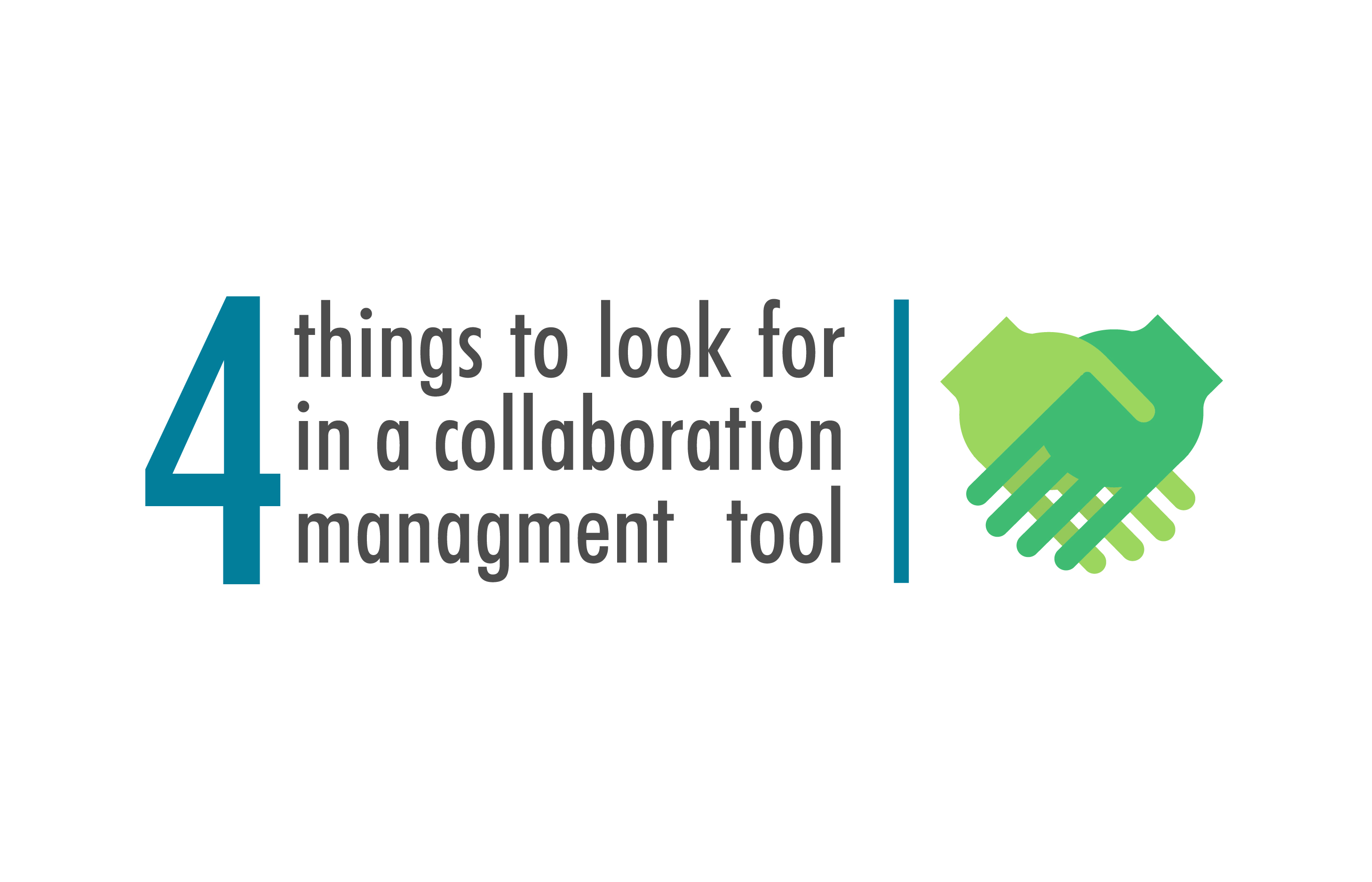 The 4 Things to Look For in a Collaboration Management Tool
